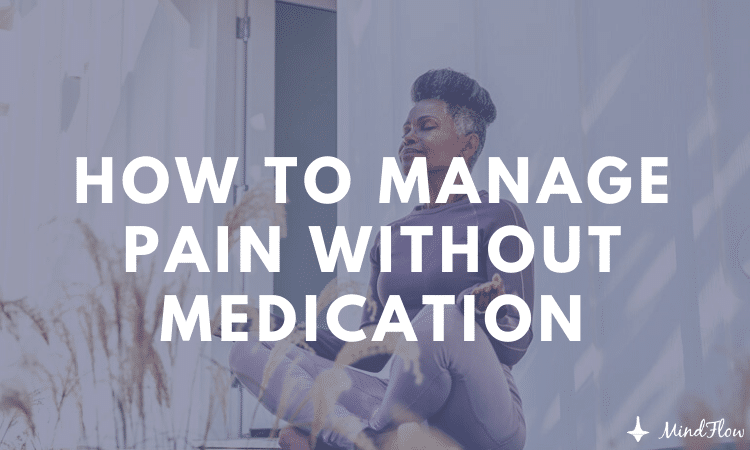 How To Manage Pain Without Medication